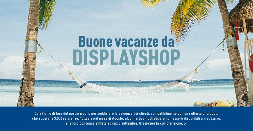 Buone vacanze da DISPLAY SHOP
